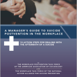 A Manager's Guide to Suicide Postvention in the Workplace