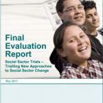 Final Evaluation Report: Social Sector Trials – Trialling New Approaches to Social Sector Change